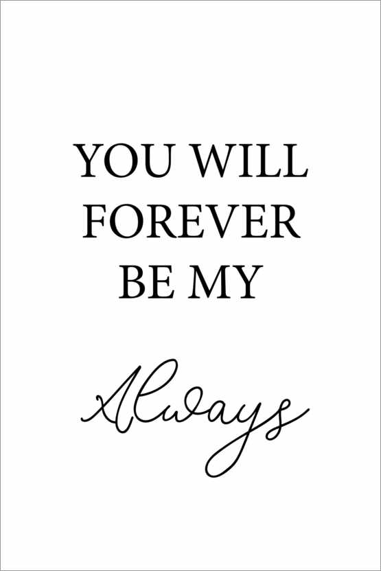 Plakat You will forever by my always