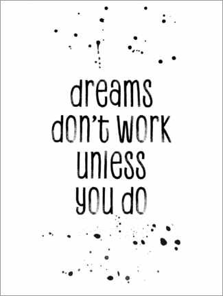 Plakat TEXT ART Dreams don't work unless you do