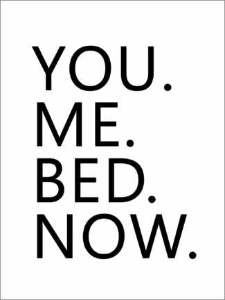 Plakat You. Me. Bed. Now.