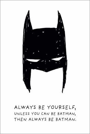 Gallery print  Always be yourself - Always be Batman