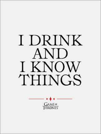 Obraz na PCV  GOT movie quote - I drink and I know things