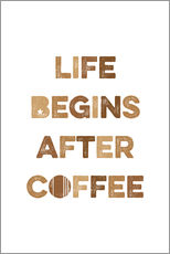 Gallery print  Life begins after coffee - Typobox