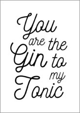 Plakat  You are the gin to my tonic - Typobox