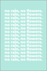 Plakat No rain, no flowers