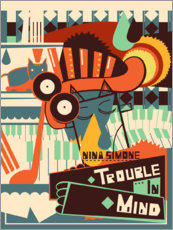 Gallery print  Nina Simone - Trouble in Mind - Entertainment Collection