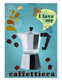 Plakat I love my caffettiera