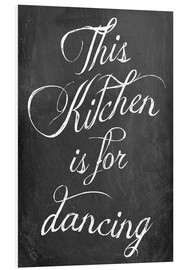 Obraz na PCV  This kitchen is for dancing - GreenNest
