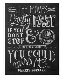 Plakat  Life moves pretty fast (Ferris Bueller) - Lily & Val