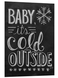 Obraz na PCV  Baby, It's Cold Outside - Lily & Val