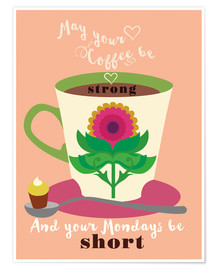 Plakat May your coffee be strong