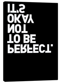 Obraz na płótnie  It's okay not to be perfect. - THE USUAL DESIGNERS