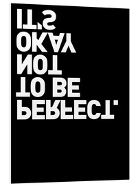 Obraz na PCV  It's okay not to be perfect. - THE USUAL DESIGNERS