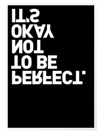 Plakat  It's okay not to be perfect. - THE USUAL DESIGNERS