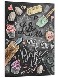 Obraz na PCV  Life is what you bake it - Lily & Val