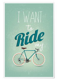 Plakat  I want to ride my bike - Typobox