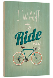 Obraz na drewnie  I want to ride my bike - Typobox