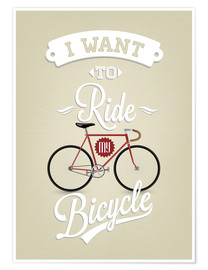 Plakat I want to ride my bicycle