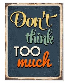 Plakat Don't think too much