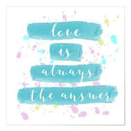 Plakat Love is always the answer