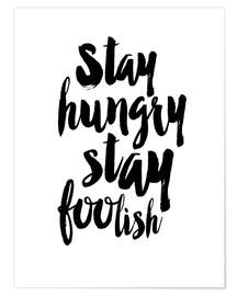Plakat Stay Hungry Stay Foolish