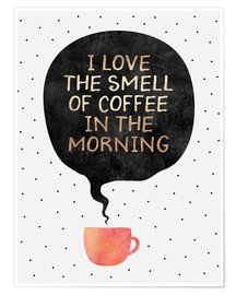 Plakat I love the smell of coffee in the morning