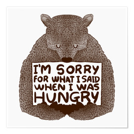 Plakat  I'm Sorry For What I Said When I Was Hungry - Tobe Fonseca