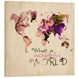 Obraz na drewnie  What a wonderful world (Map) - Mandy Reinmuth