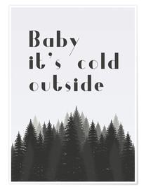 Plakat Baby it's cold outside
