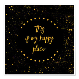 Plakat Text Art THIS IS MY HAPPY PLACE II black with hearts & splashes