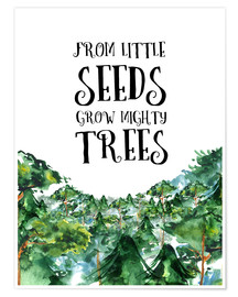 Plakat From little seeds grow mighty trees