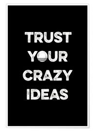 Plakat  Trust your crazy ideas - Typobox