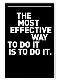 Plakat The most effective way to do it, is to do it.