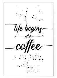 Plakat TEXT ART Life begins after coffee