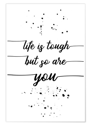 Plakat TEXT ART Life is tough but so are you