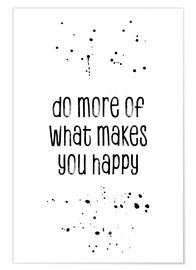 Plakat Do more of what makes you happy