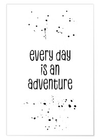 Plakat Every day is an adventure