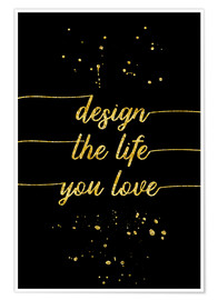 Plakat TEXT ART GOLD Design the life you love