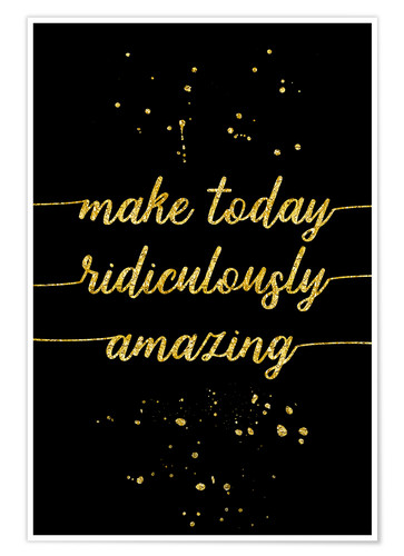 Plakat TEXT ART GOLD Make today ridiculously amazing