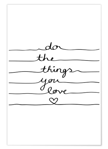 Plakat Do The Things You Love
