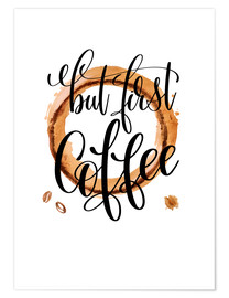 Plakat But First Coffee