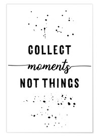 Plakat Collect moments, not things