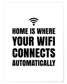 Plakat Home is Where Your Wifi Connects Automatically