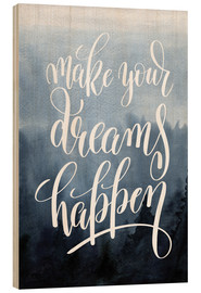 Obraz na drewnie  Make your dreams happen - Typobox