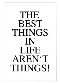 Plakat The best things in life aren't things