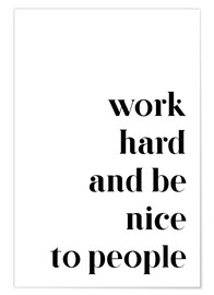 Plakat  Work hard and be nice to people - Pulse of Art
